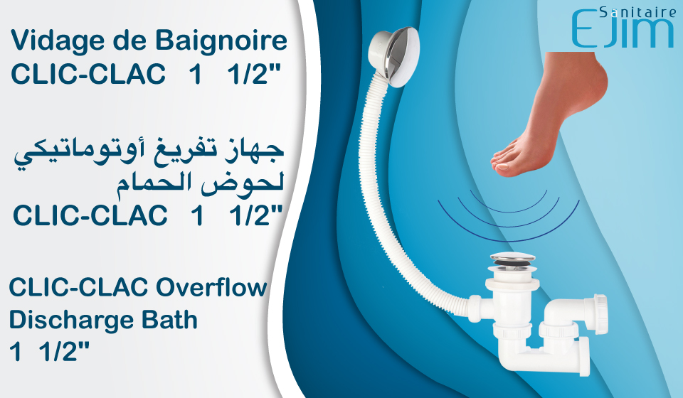Vidage de Baignoire CLIC CLAC - ﺟﻬﺎﺯ ﺗﻔﺮﻳﻎ ﺃﻭﺗﻮﻣﺎﺗﻴﻜﻲ ﻟﺤﻮﺽ ﺍﻟﺤﻤﺎﻡ - CLIC-CLAC Overflow Discharge Bath